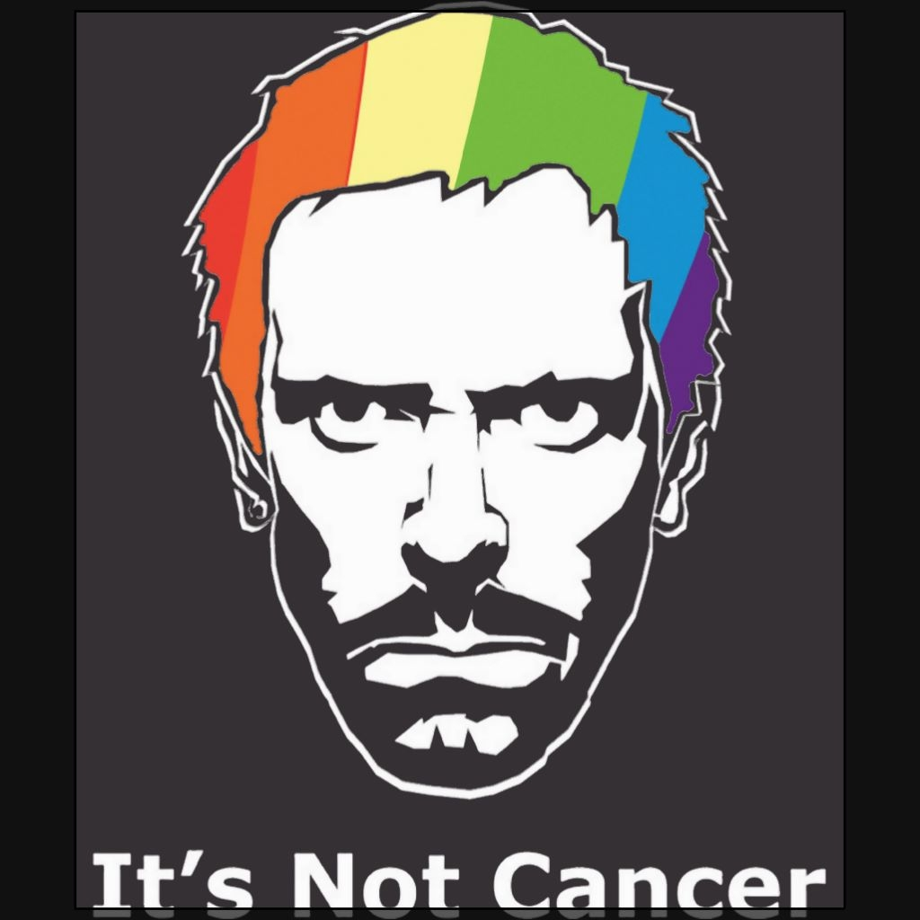 It's not cancer Gregory House