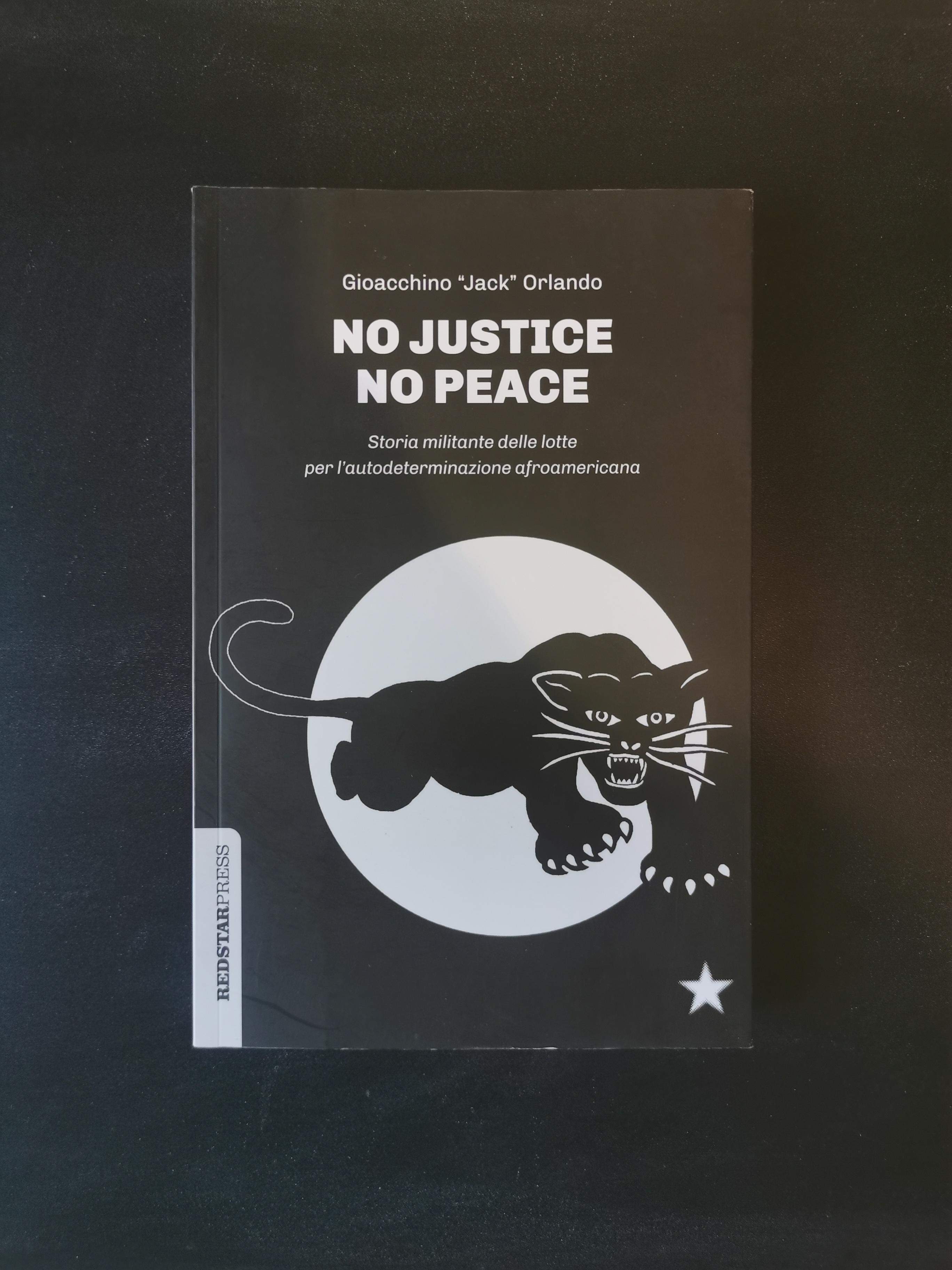 No Justice No Peace - Storia militante delle lotte per l'autodeterminazione afroamericana