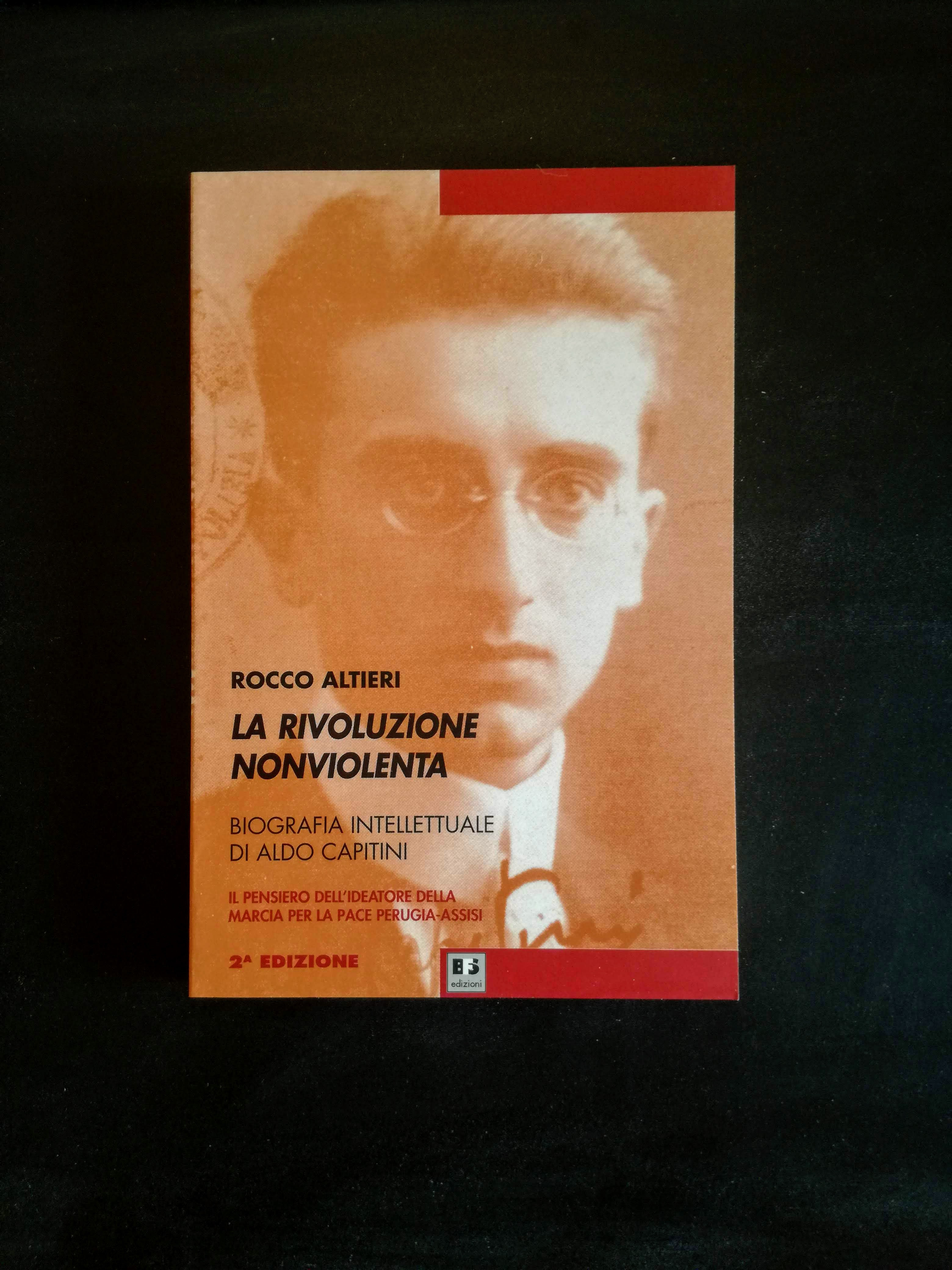 La rivoluzione nonviolenta - Biografia intellettuale di Aldo Capitini