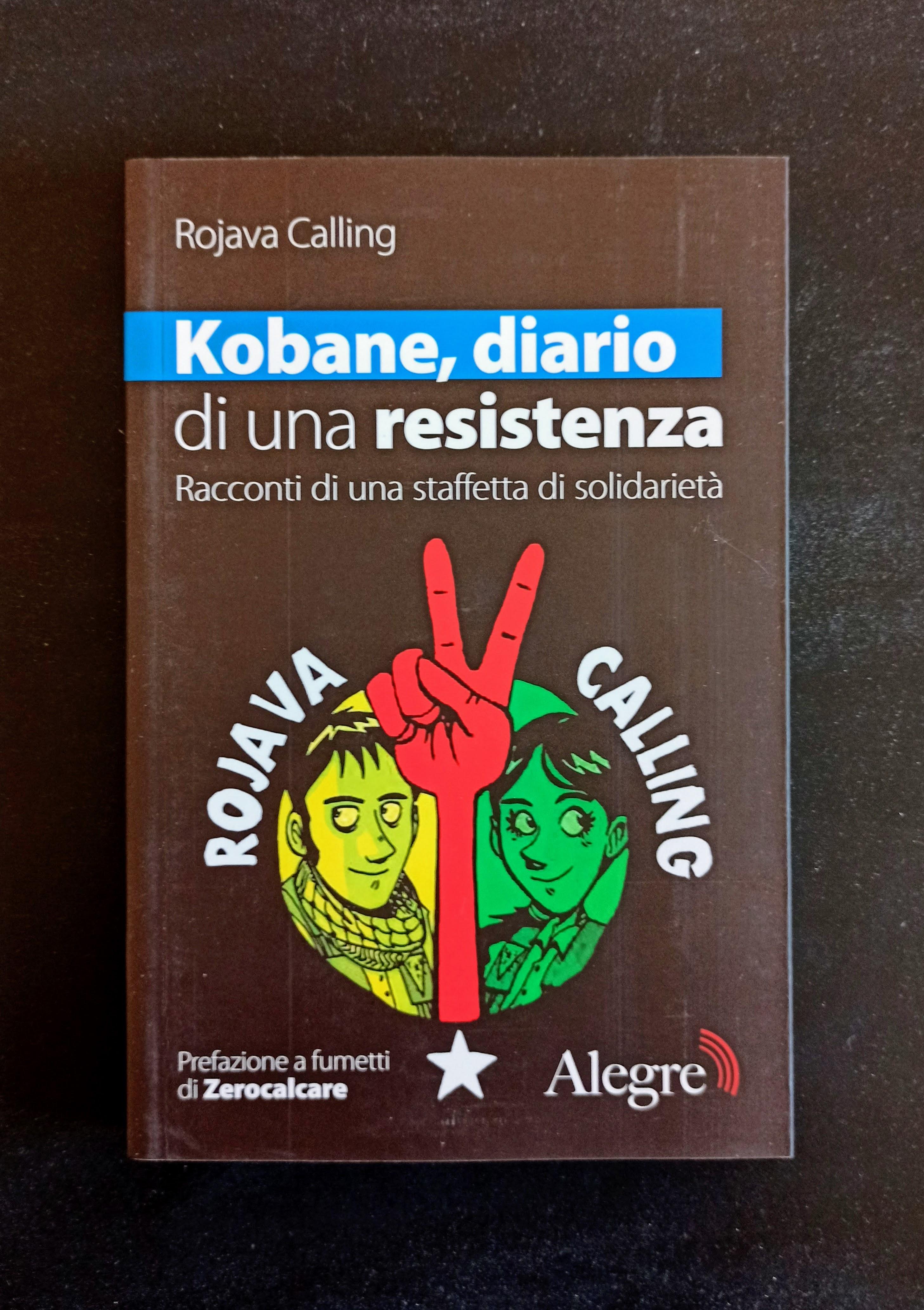 Kobane, diario di una resistenza - Racconti di una staffetta di solidarietà