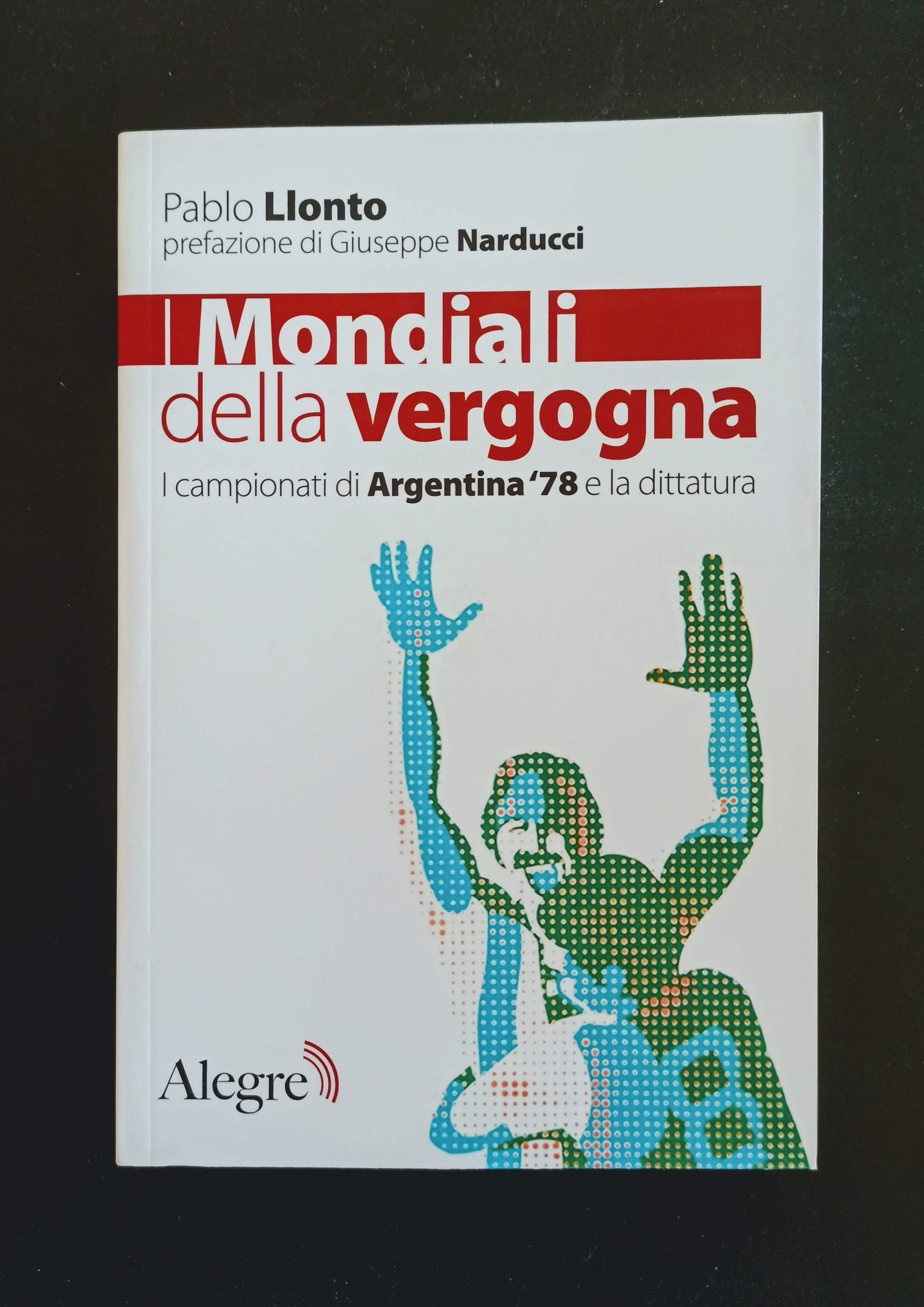 I Mondiali della vergogna - I campionati di Argentina '78 e la dittatura