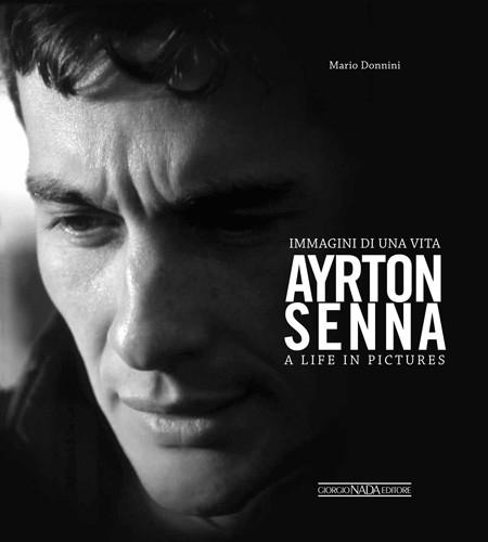 Ayrton Senna Immagini Di Una Vita - A life in Pictures