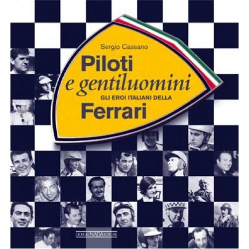 Piloti e Gentiluomini - Gli eroi italiani della Ferrari