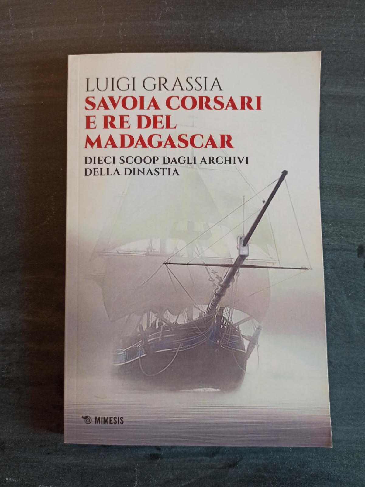 Savoia corsari e re del Madagascar - Dieci scoop dagli archivi della dinastia