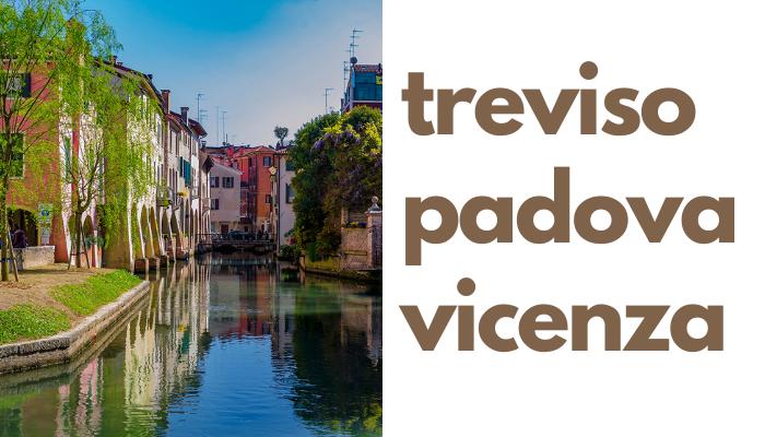 Treviso, Padova, Vicenza visite guidate