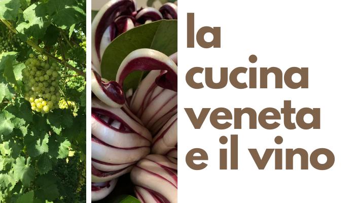 la cucina veneta e il vino itinerari degustazione