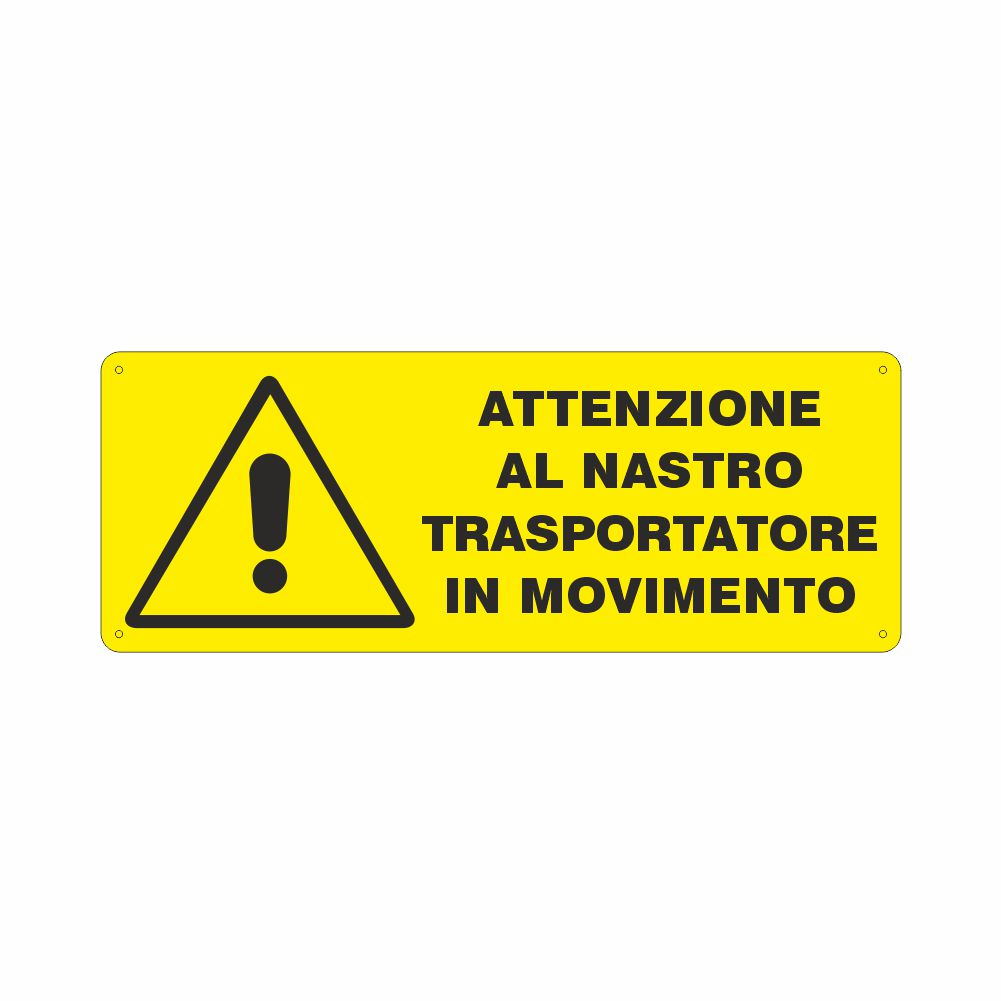 Cartello Attenzione al nastro trasportatore in movimento