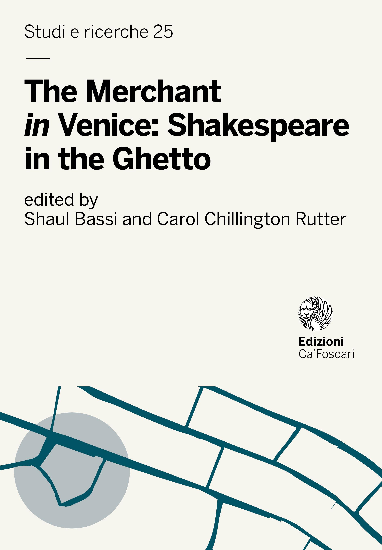 The Merchant <em>in</em> Venice: Shakespeare in the Ghetto