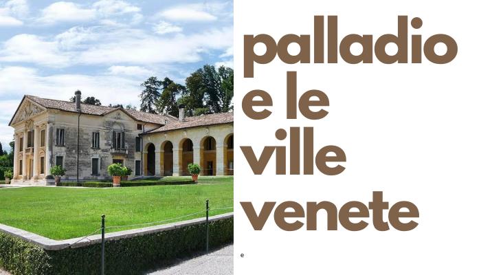 palladio e le ville venete