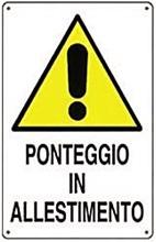 CARTELLO IN POLIONDA PONTEGGIO IN ALLESTIMENTO CM 50X70