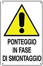 CARTELLO IN POLIONDA PONTEGGIO IN FASE DI SMONTAGGIO CM 50X70