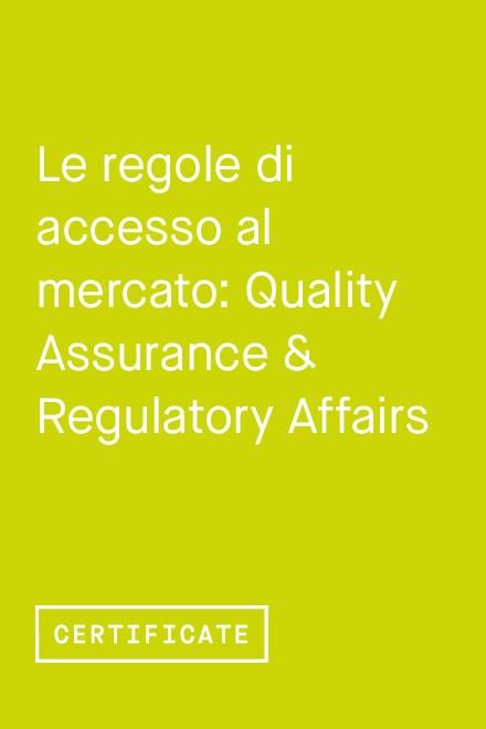 Le regole di accesso al mercato: Quality Assurance & Regulatory Affairs
