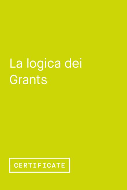 La logica dei Grants